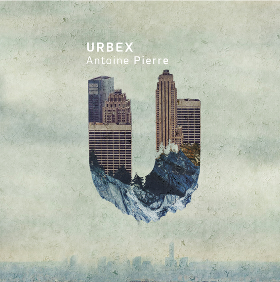 URBEX ANTOINE PIERRE