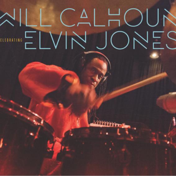 Will Calhoun_Celebrating-Elvin-Jones